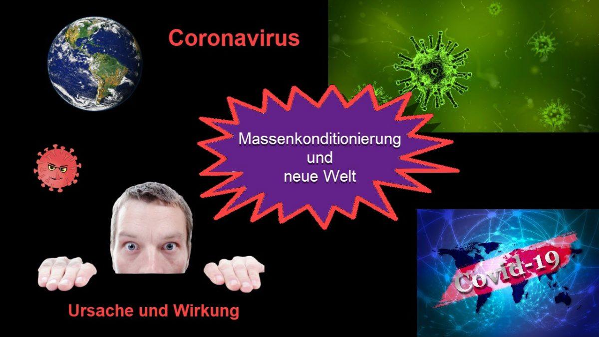 Coronavirus: Massenkonditionierung und neue Welt